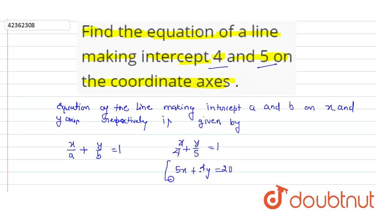 Solution for Find the equation of a line making intercept 4 and