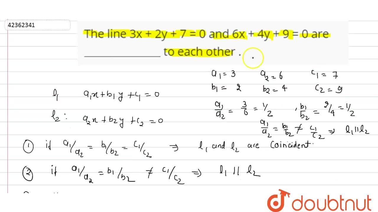"The line 3x + 2y + 7  = 0 and 6x + 4y  + 9 = 0 are ""___________"" to each other ."