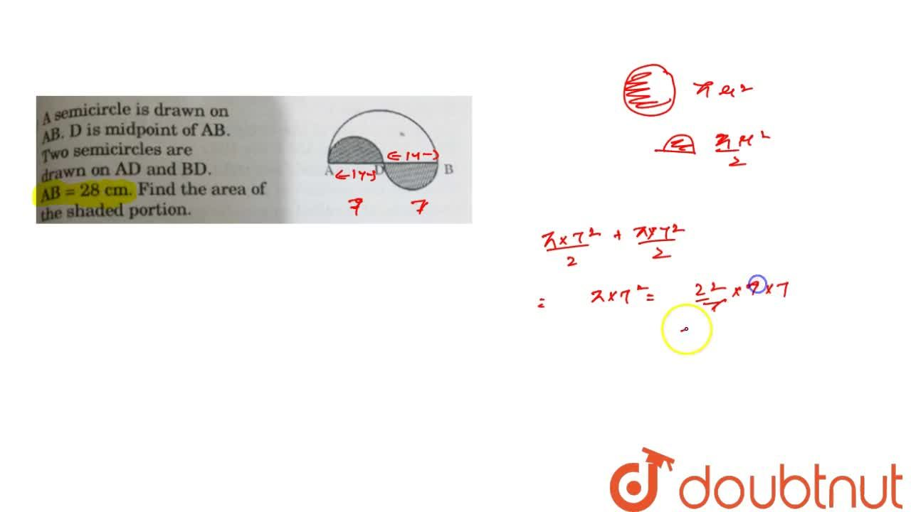 Solution for  A semicircle is drawn on  AB.D is midpoint of AB.