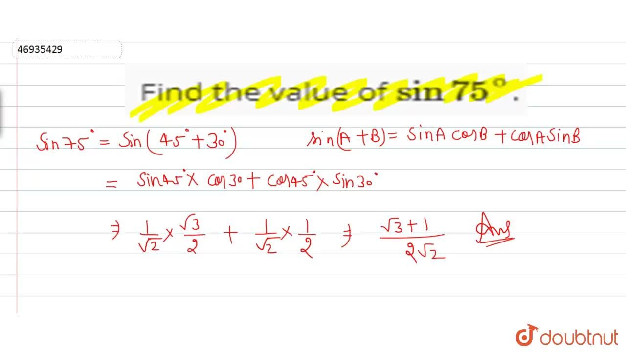 Solution for Find the value of sin75^(@).