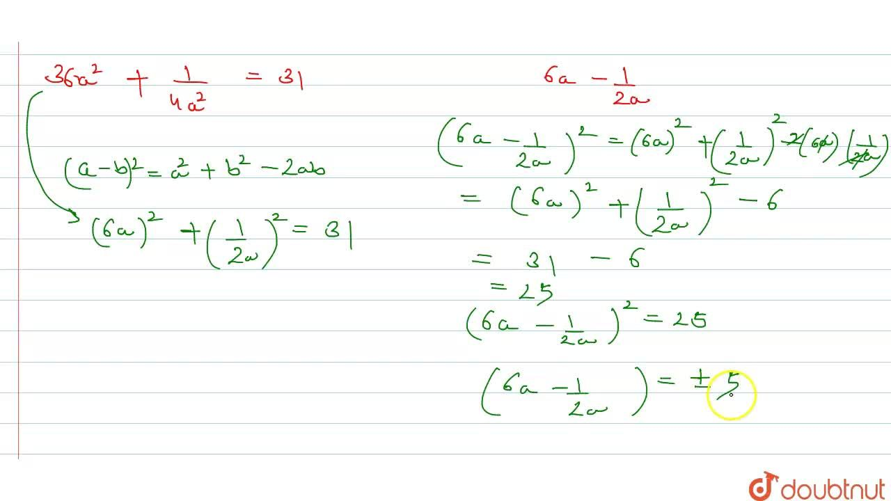 Solution for If 36a^(2) + (1),(4a^(2)) = 31  , then find the