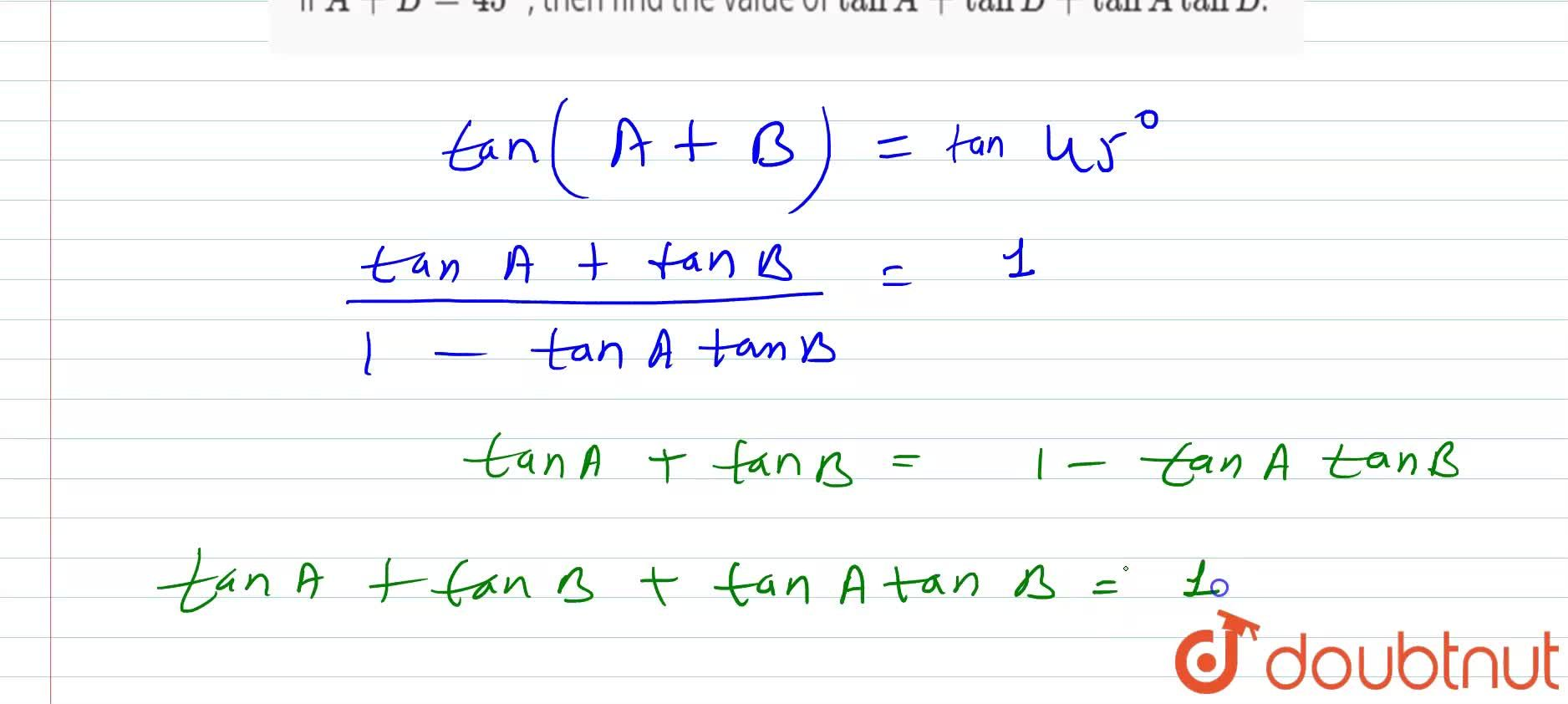 If A+B=45^(@), then find the value of tanA+tanB+tanA tanB.