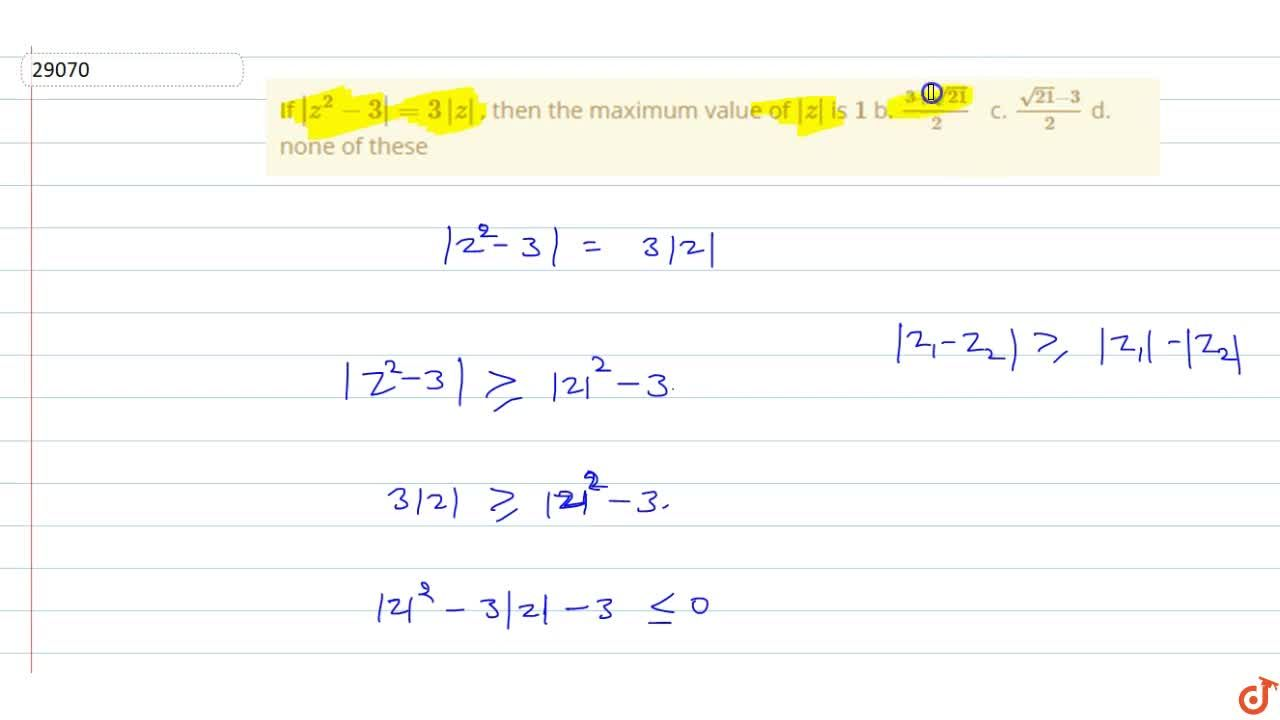 Solution for  If |z^2-3|=3|z| , then the maximum value of |