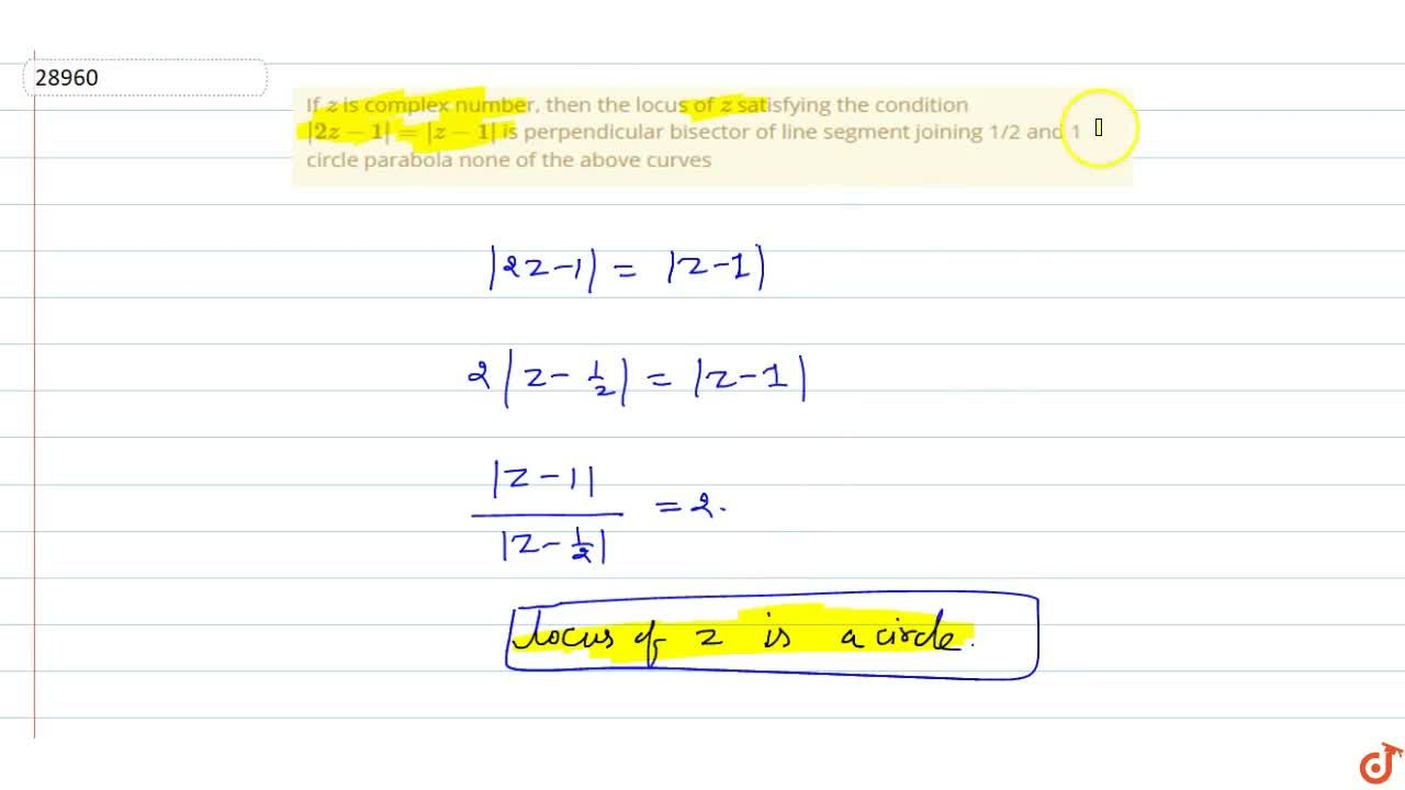 Solution for  If z is complex number, then the locus of z