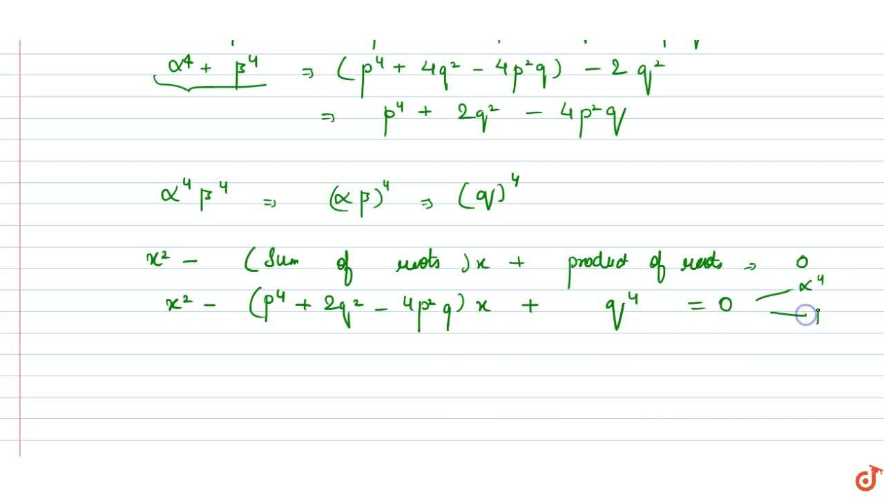 Solution for x^2+px+q=0 whose roots are alpha,beta find the