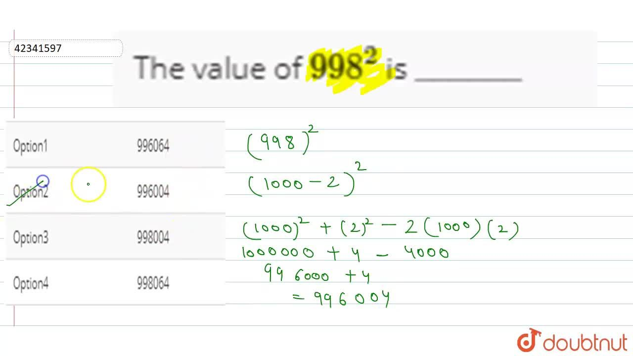 """The value of 998^(2) is """"______"""""""