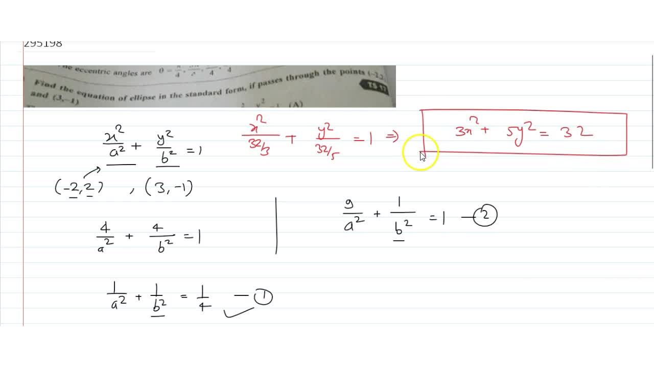 find the equation of ellipse in the standard form if passes through the points (-2,2)  and (3,-1)