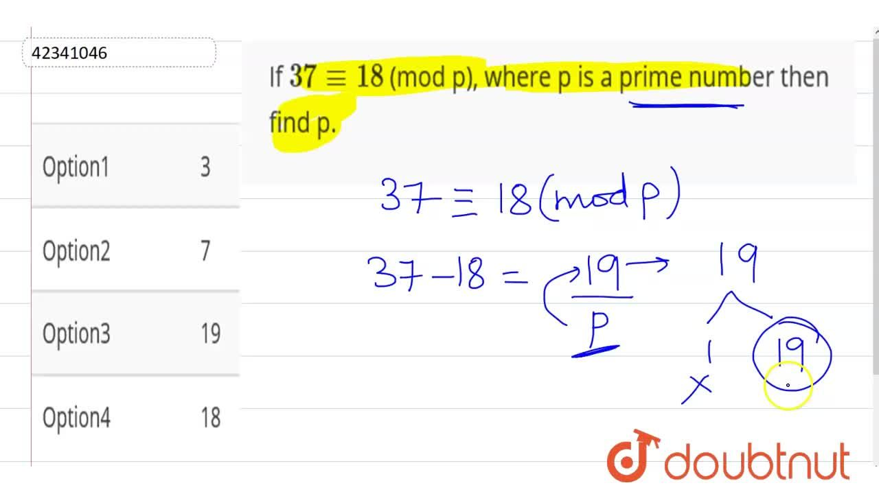 If 37 -= 18 (mod p), where p is a prime number then find p.