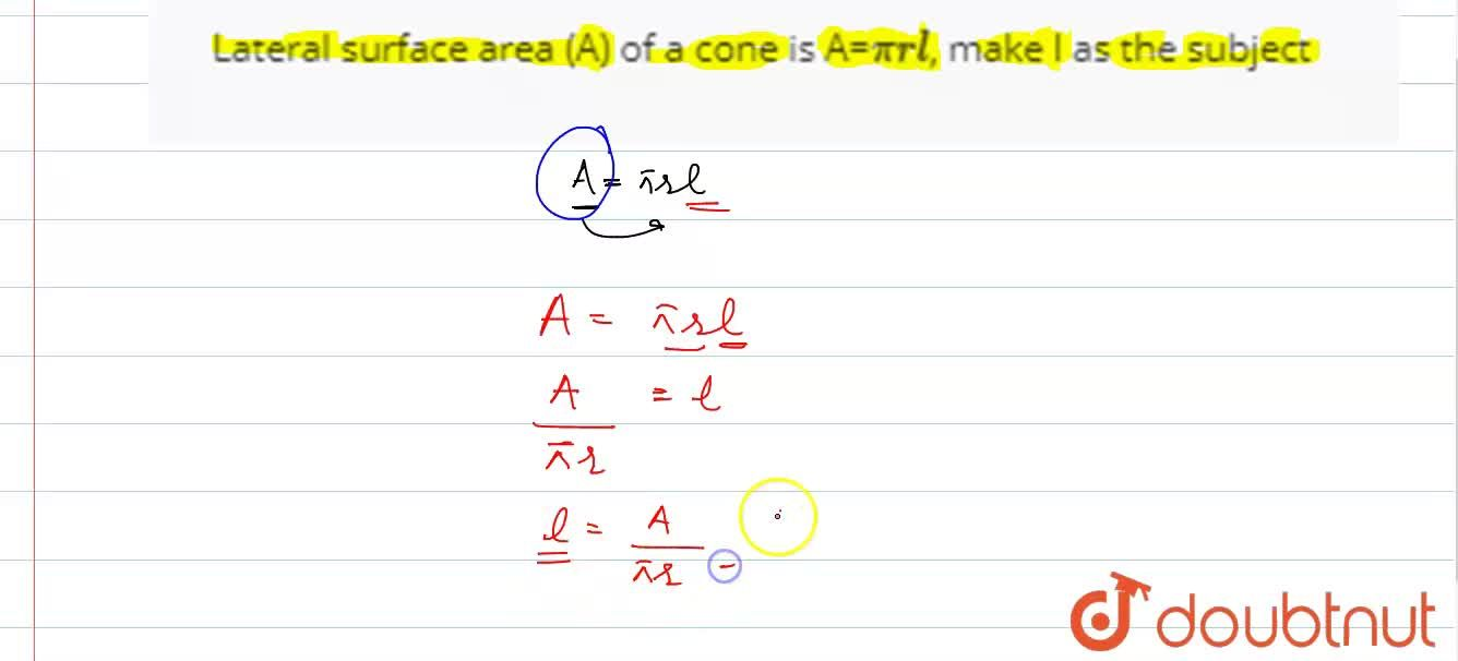 Solution for Lateral surface area (A) of a cone is A=pirl, ma