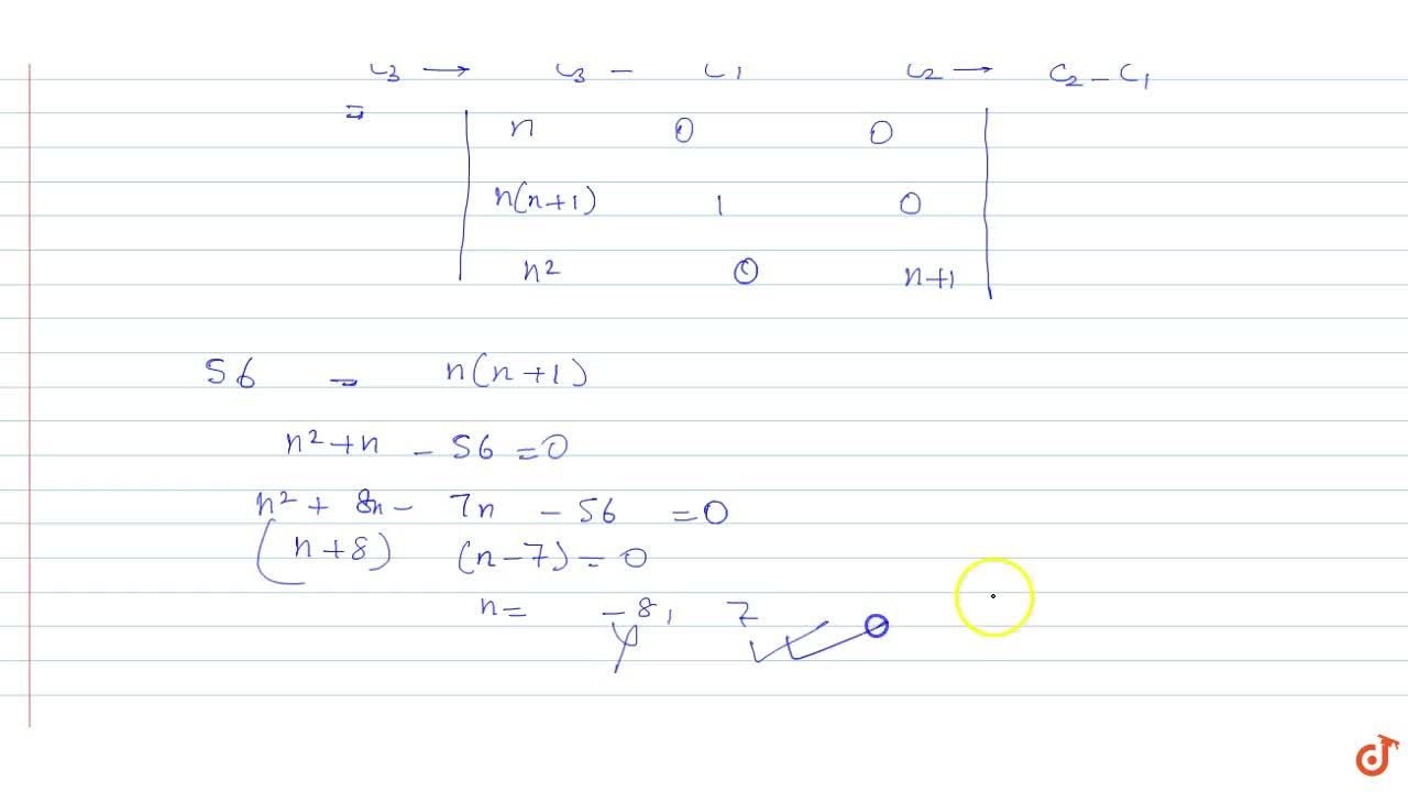 If D_k=1nn2k n^2+n+1n^2+n2k-1n^2n^2+n+1a n dsum_(k=1)^n D_k=56. then n equals 4 b. 6 c. 8 d. none of these