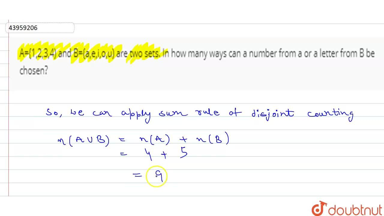A={1,2,3,4) and B={a,e,i,o,u) are two sets. In how many ways can a number from a or a letter from B be chosen?