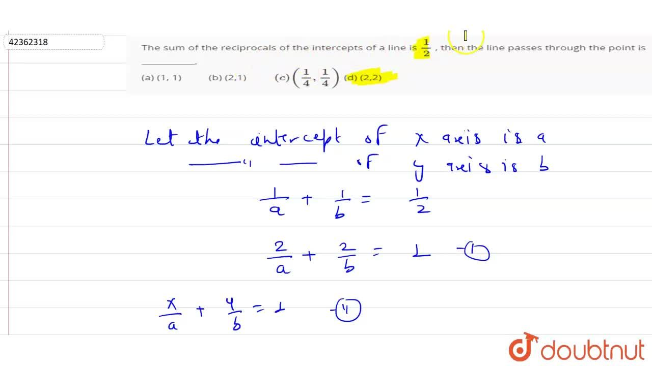 Solution for The sum of the reciprocals of the intercepts of a