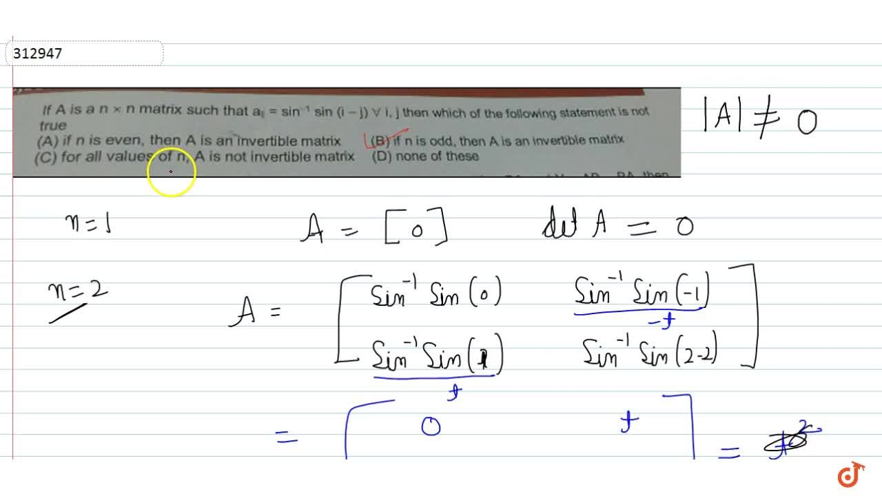 Solution for  If A is a n × n matrix such that a_(ij) = sin^(-