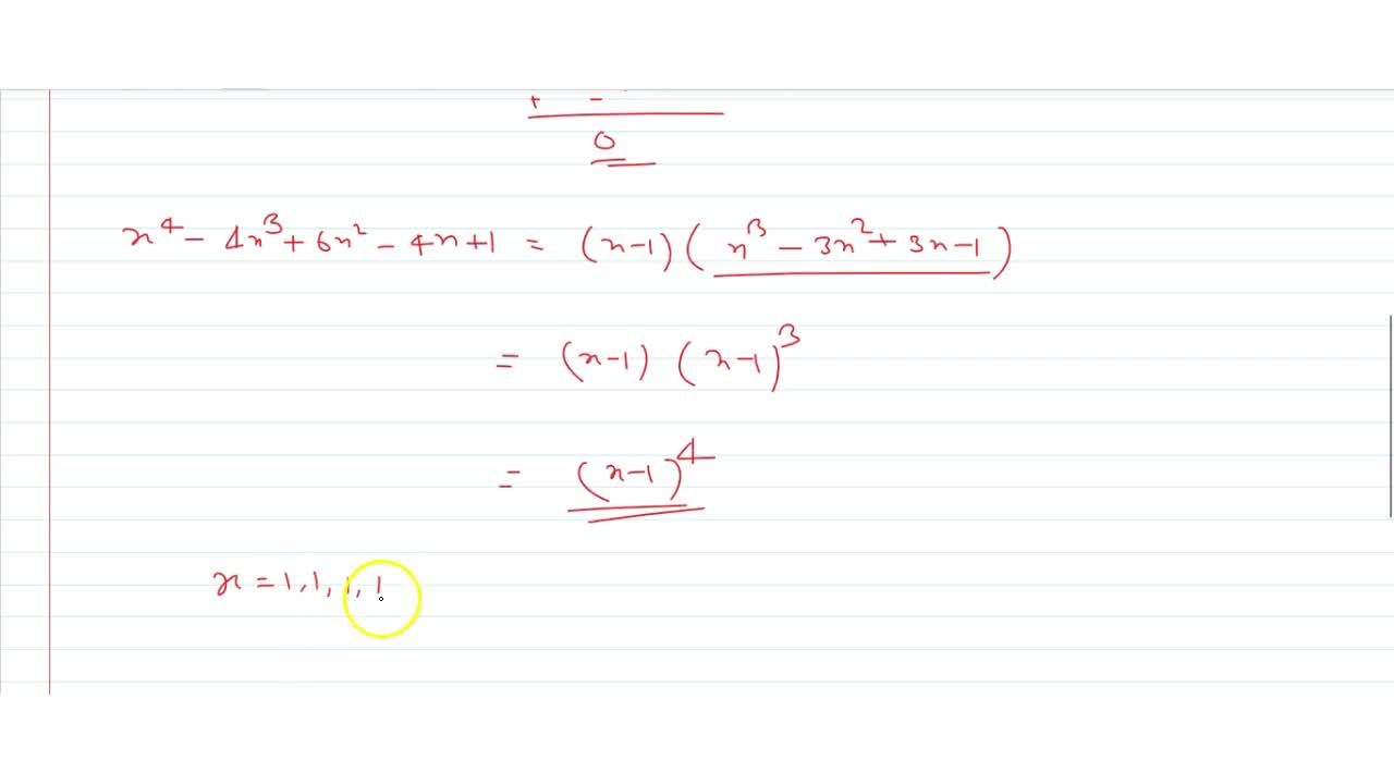 x^4-4x^3+6x^2-4x+1=0  The roots of the equation are