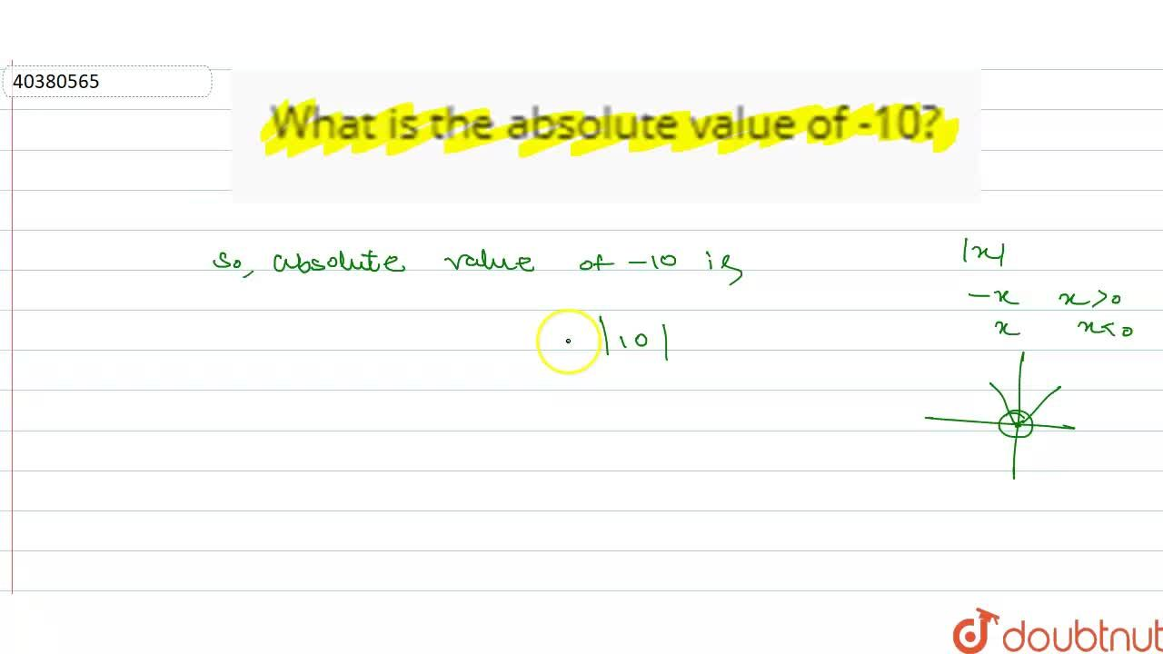 Solution for What is the absolute value of -10?