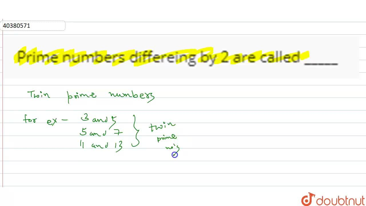 Solution for Prime numbers differeing by 2 are called _____
