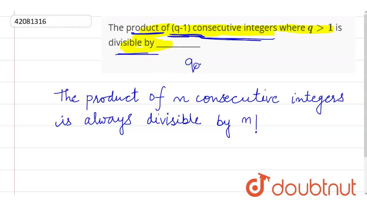 Solution for The product of (q-1) consecutive integers where q