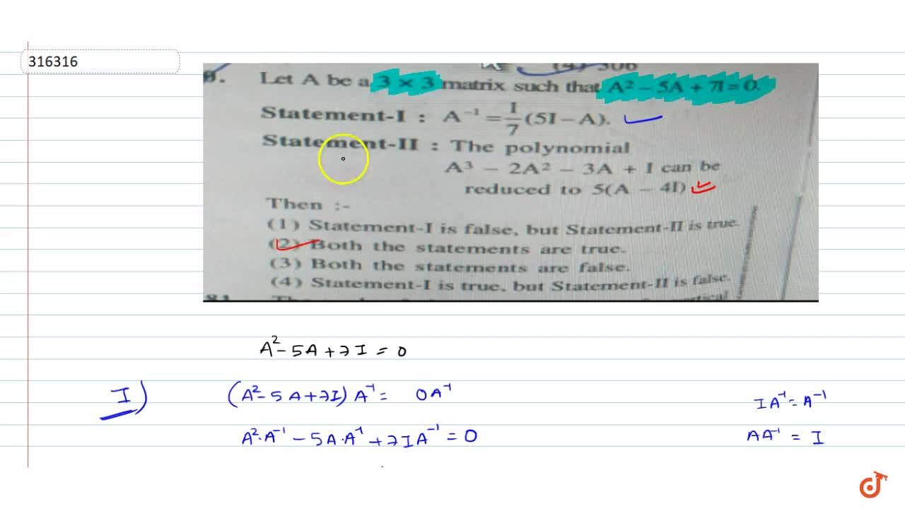 Solution for Let A be a 3xx3 matrix such that A^2-5A+7I=0