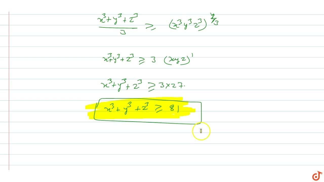 Solution for If  x. y, z are positive real numbers such that