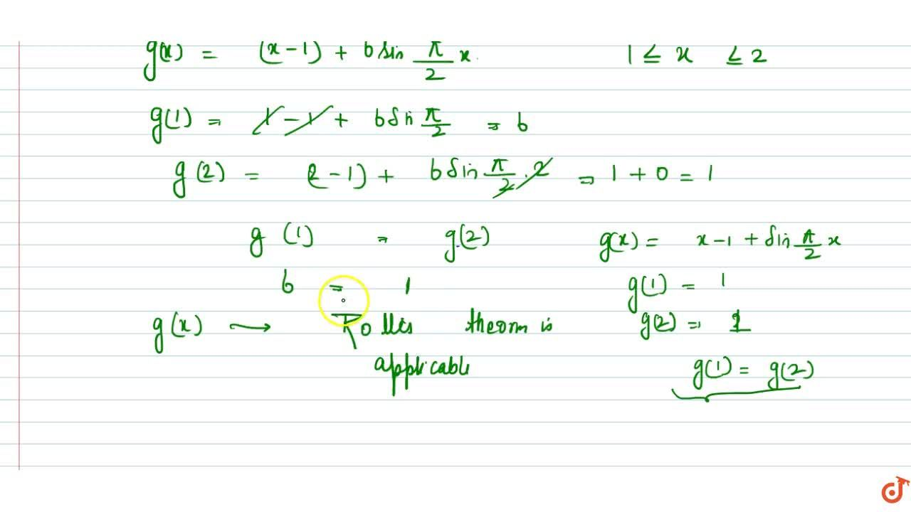 Consider   f(x)=|1-x|\ \ 1\ lt=xlt=2\ a n d\ \   g(x)=f(x)+bsinpi,2\ x , 1\ lt=xlt=2  Then   which of the following is correct?  Rolles   theorem is applicable to both f,\ g\ a n d\ b\ =\ 3,,2  LMVT   is not applicable of f and Rolles theorem if applicable to g with b=1,2  LMVT   is applicable to f and Rolles theorem is applicable to g with b\ =\ 1  Rolles   theorem is not applicable to both f,g for any real b .