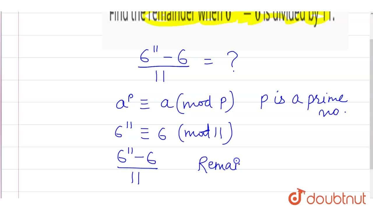 Solution for Find the remainder when 6^(11) - 6 is divided by