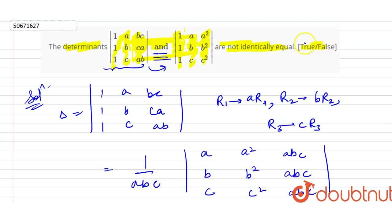 Solution for The determinants |{:(1,a, bc),(1, b, ca),(1, c, a