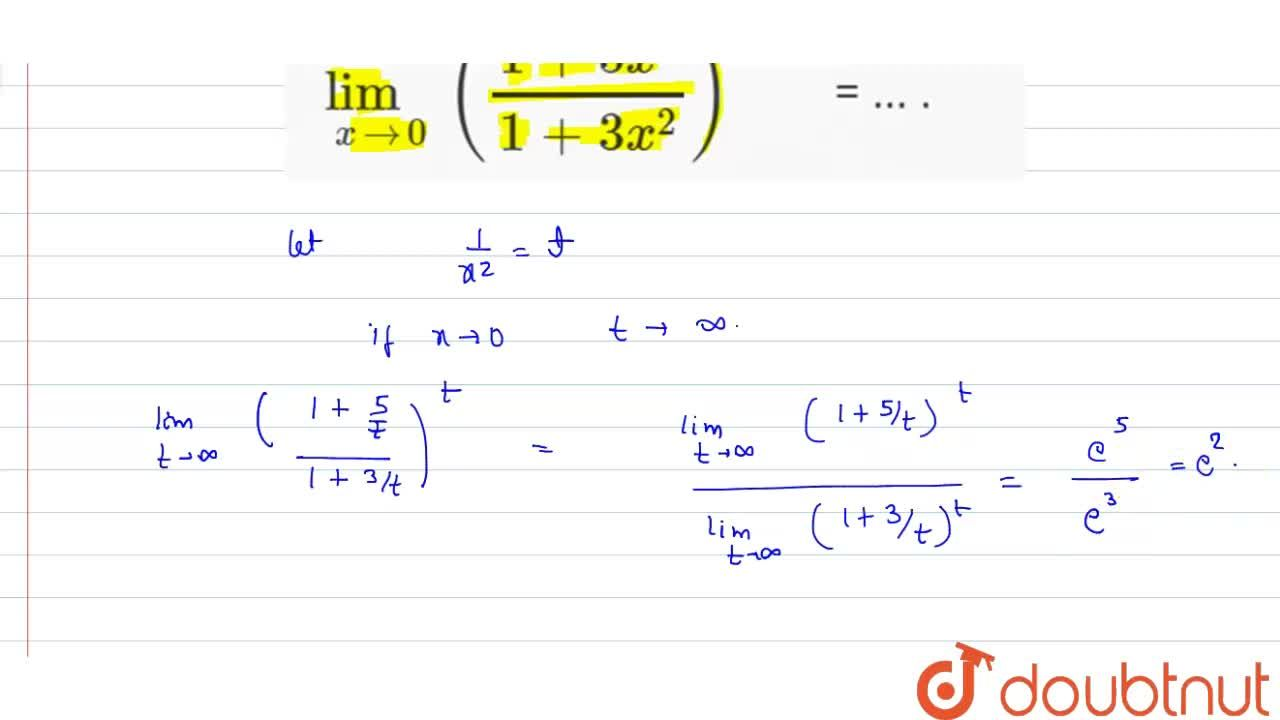 Solution for  lim_( x to 0)  ((1+5x^(2)),(1+3x^(2)))^(1,,x^(2)