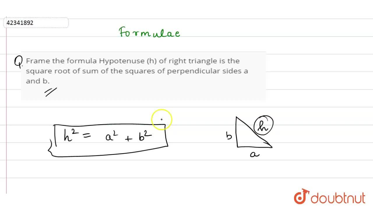 Solution for Frame the formula Hypotenuse (h) of right triangle