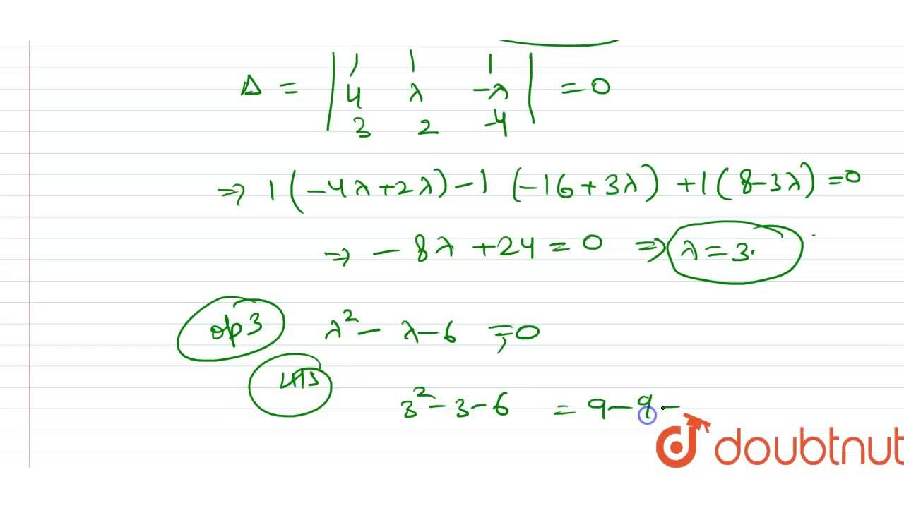 Let lambda be a real number for which the system of linear equations <br> x + y +z =6, 4x + lambday -lambdaz = lambda -2 and 3x + 2y-4z =-5 <br> has infinitely many solutions. Then lambda is a root of the quadratic equation