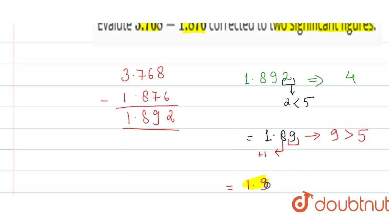 Evalute 3.768 - 1.876 corrected to two significant figures.