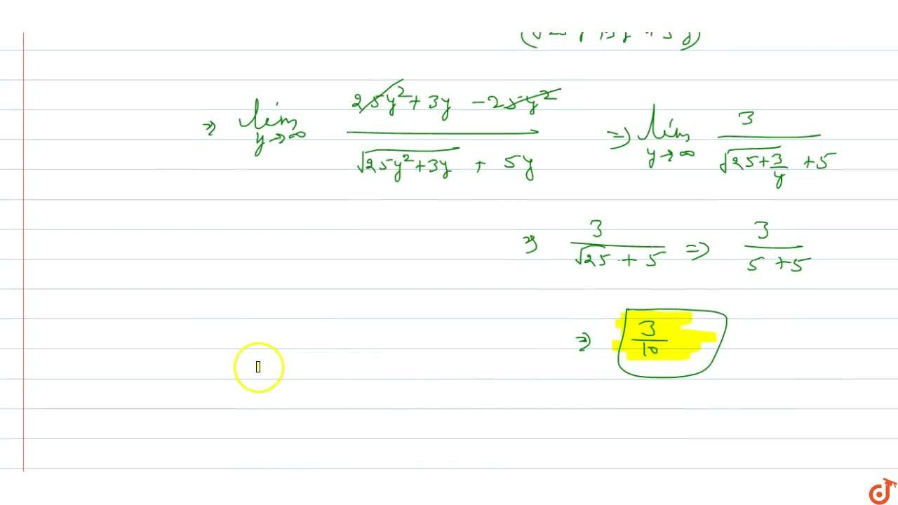 Solution for Evaluate: (lim)_(x->oo)(sqrt(25 x^2-3x)+5x)
