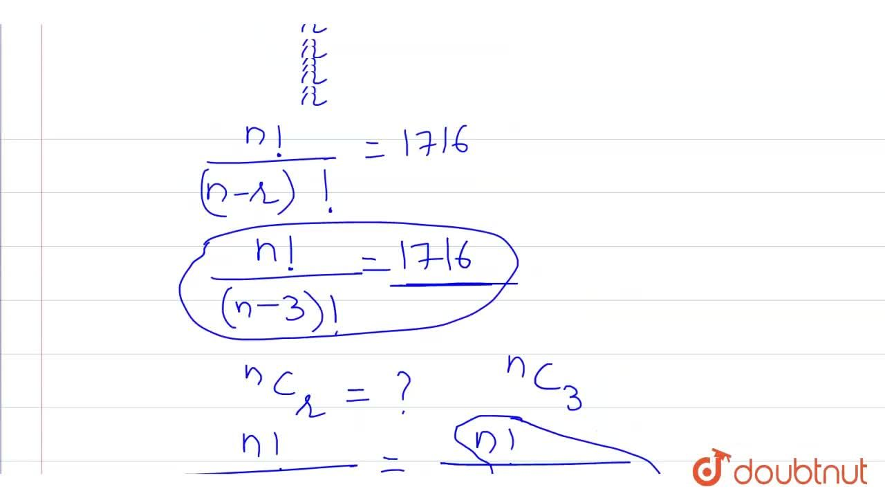 Solution for If .^(n)P_(r)=1716 and r=3, then .^(n)C_(r)=