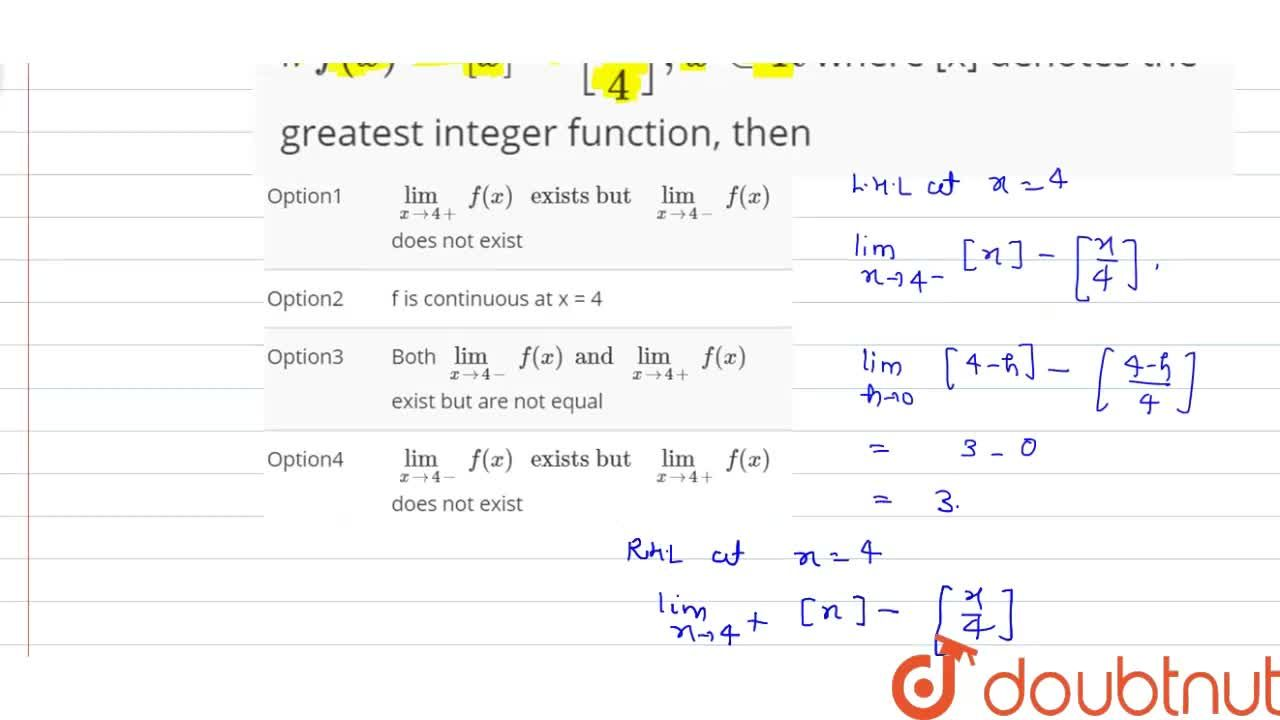 If f(x) = [x] - [x,4], x in R where [x] denotes the greatest integer function, then