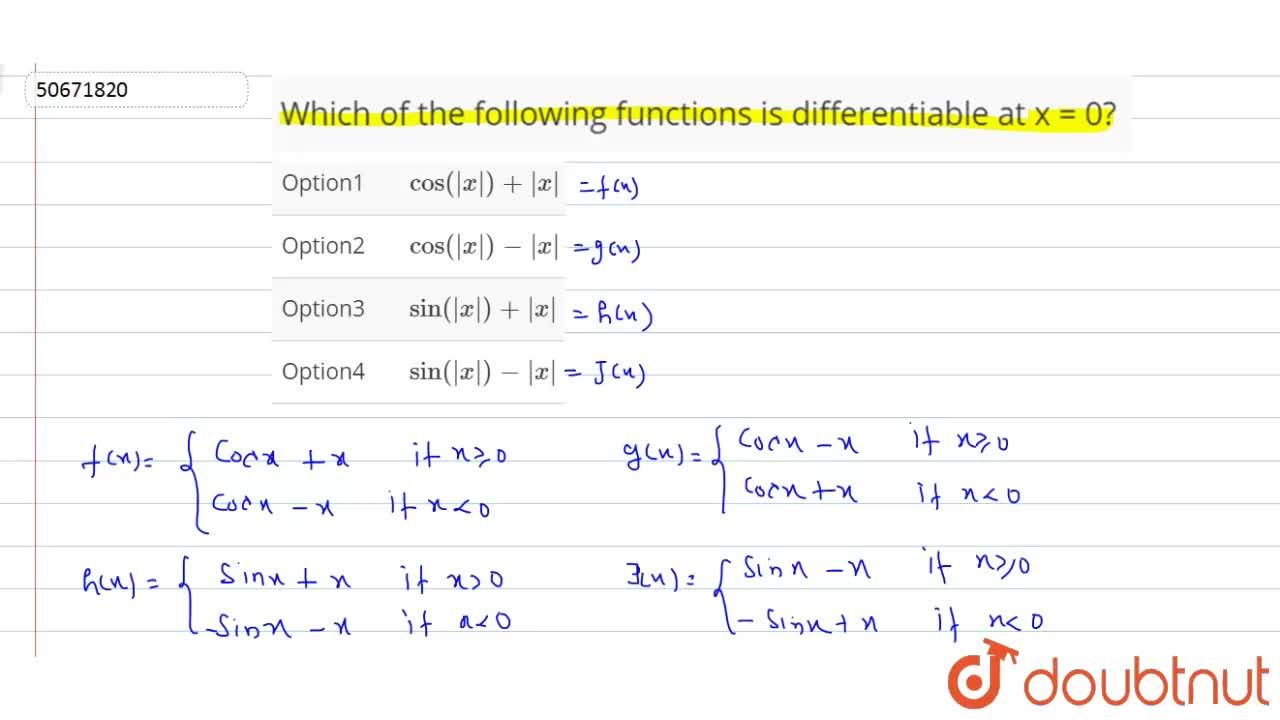 Which of the following functions is differentiable at  x = 0?