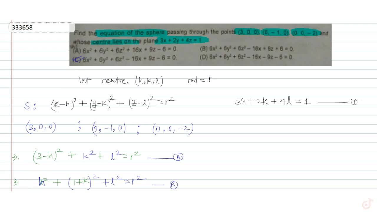 Solution for Find the equation of the sphere passing through th