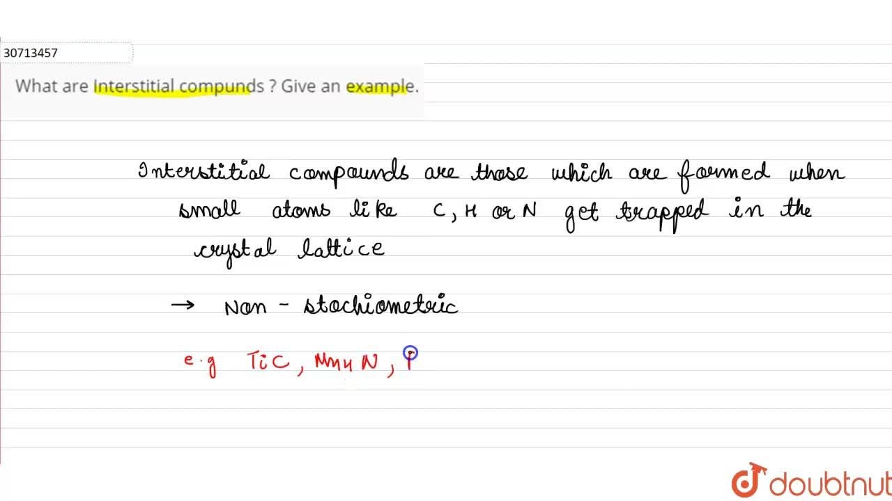 Solution for What are Interstitial compunds ? Give an example.