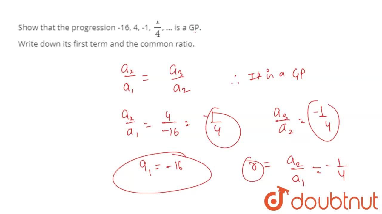Solution for Show that the progression -16, 4, -1, 1,4, ... i