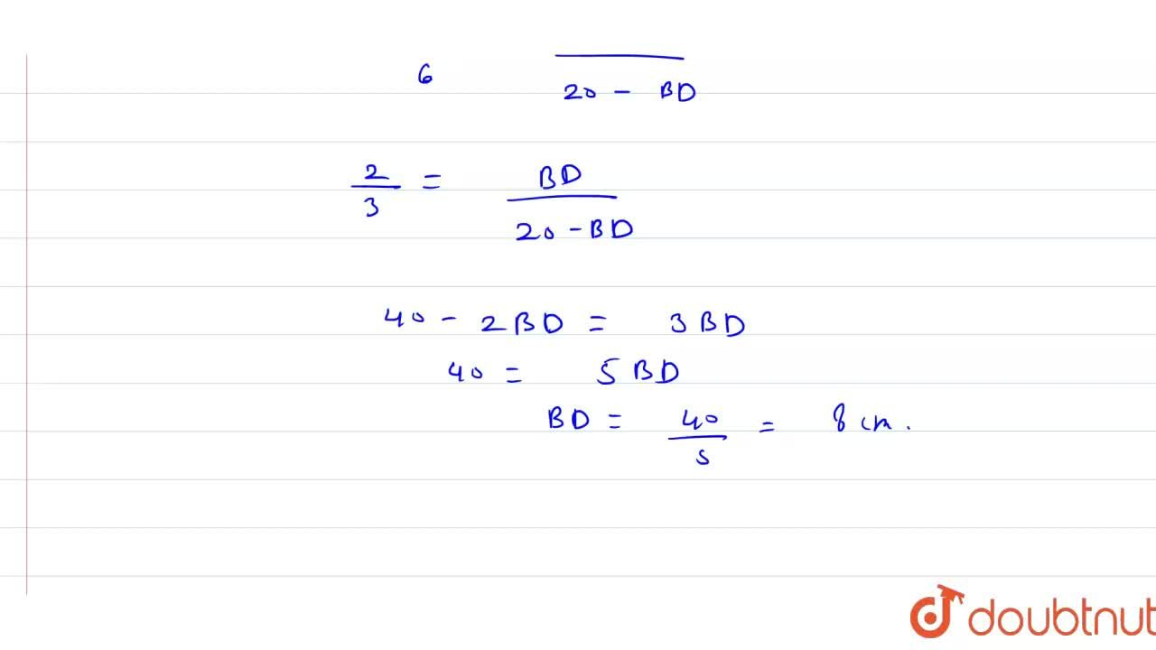 Solution for In the following (not a scale) , if BC=20cm and