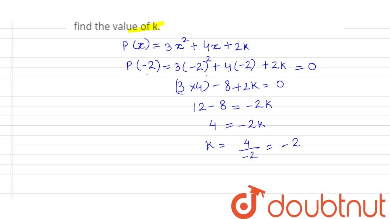 If -2  is a zero of the polynomial 3x^(2)+4x+2k then find the  value of  k.