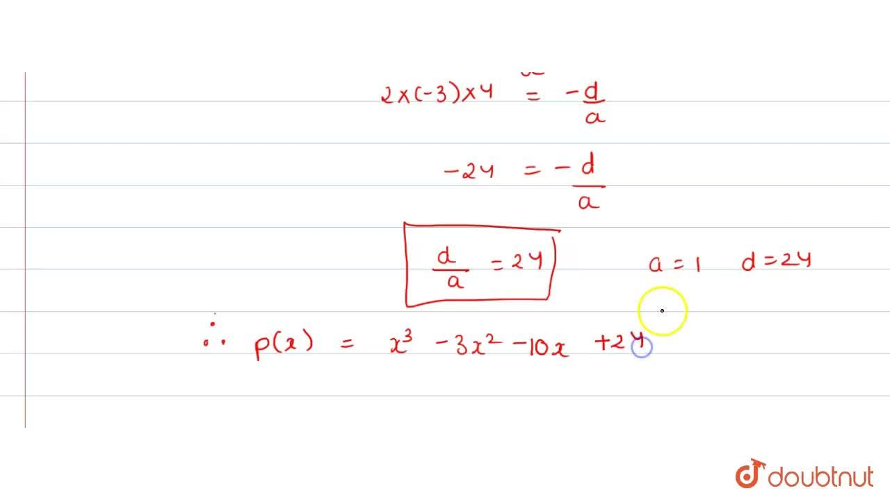 Solution for Find a cubic polynomial whose zeros are 2, -3 and