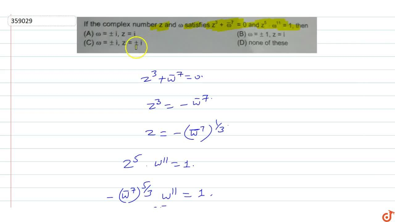 Solution for  If the complex number  z and omega satisfies
