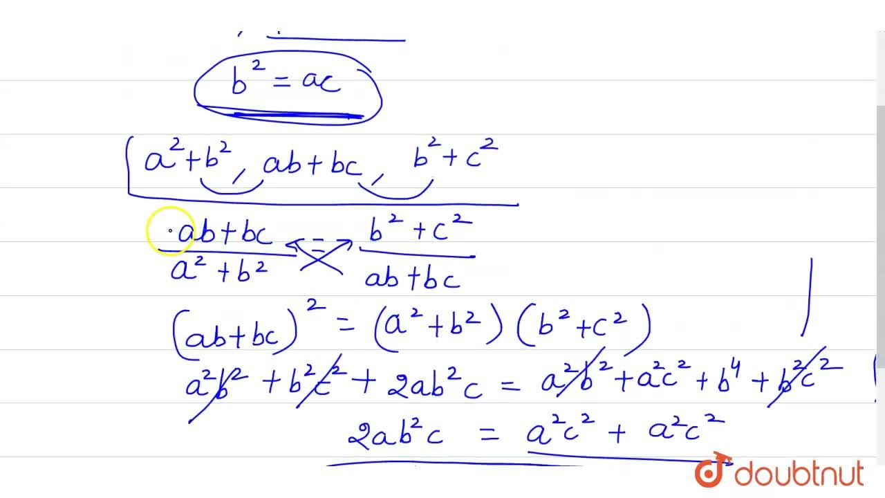 If a, b, c are in GP, prove that (a^(2)+b^(2)), (ab+bc), (b^(2)+c^(2)) are in GP.