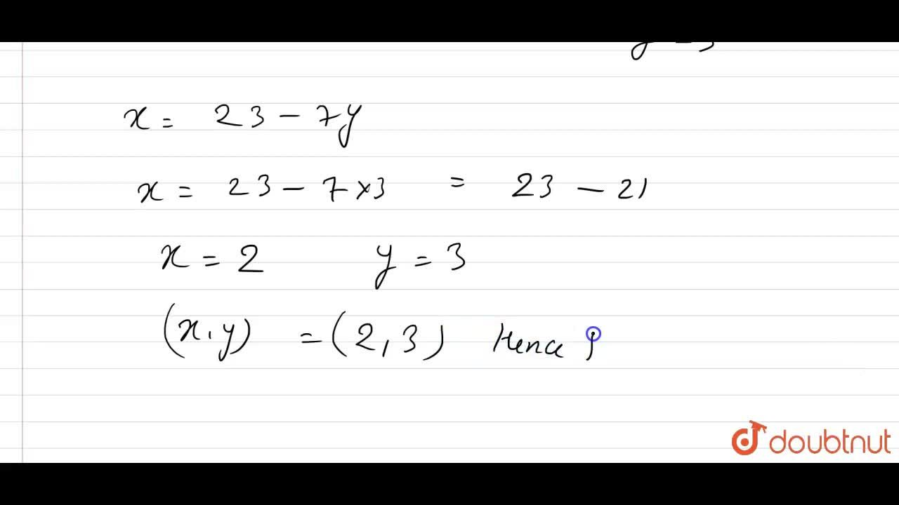 Solution for Show that the lines x+7y=23 and 5x+2y=16 interest