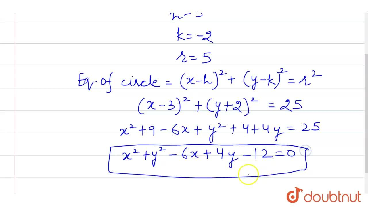 Solution for Find the equation  of circle  with centre ( 3, - 2