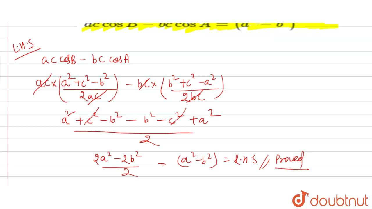 In any DeltaABC, prove that <br> ac cosB-bc cosA=(a^(2)-b^(2))