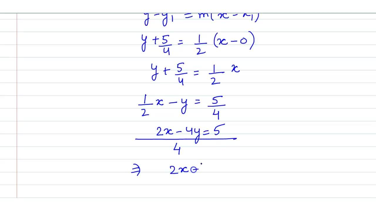 Find the equation of a line whose slope is (1),(2) and y-intercept equal to (-5),(4)
