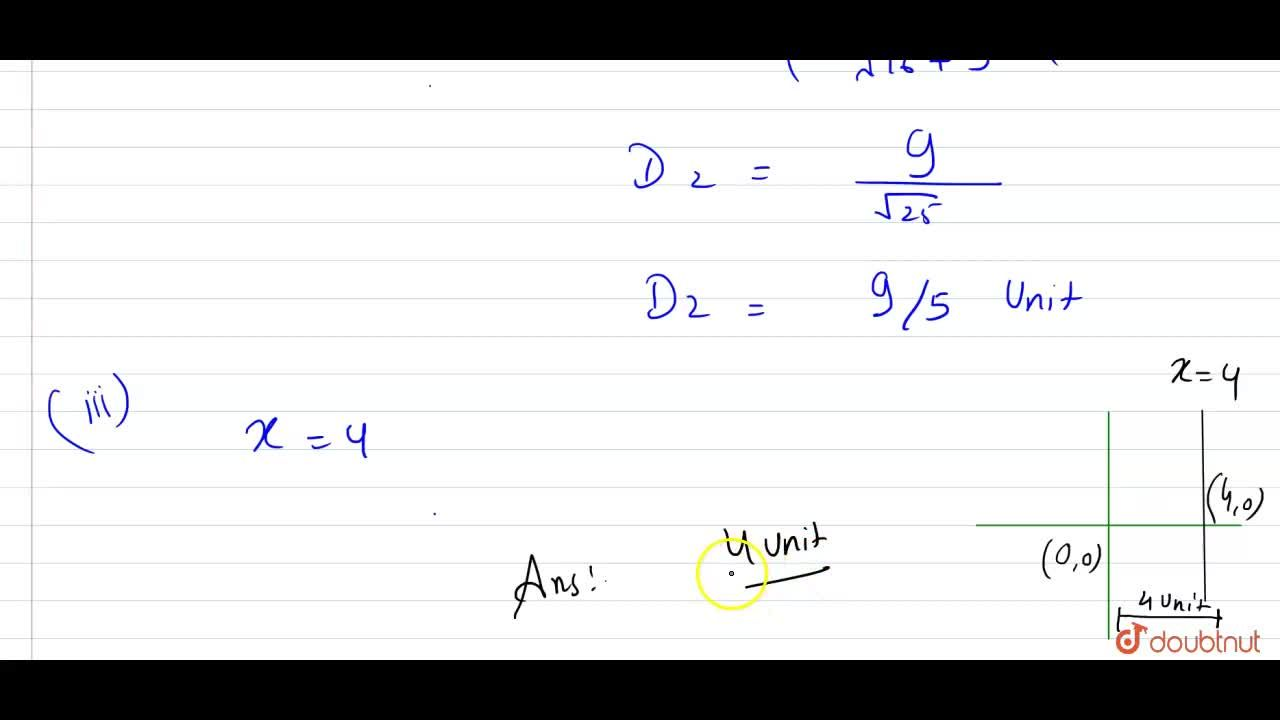 Find the length of perpendicular from the origin to each of the following (i)7x+24y=50 (ii)4x+3y=9  (iii)x=4