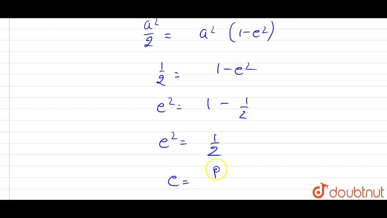 Solution for Find the eccentricity of an ellipse whose latus re