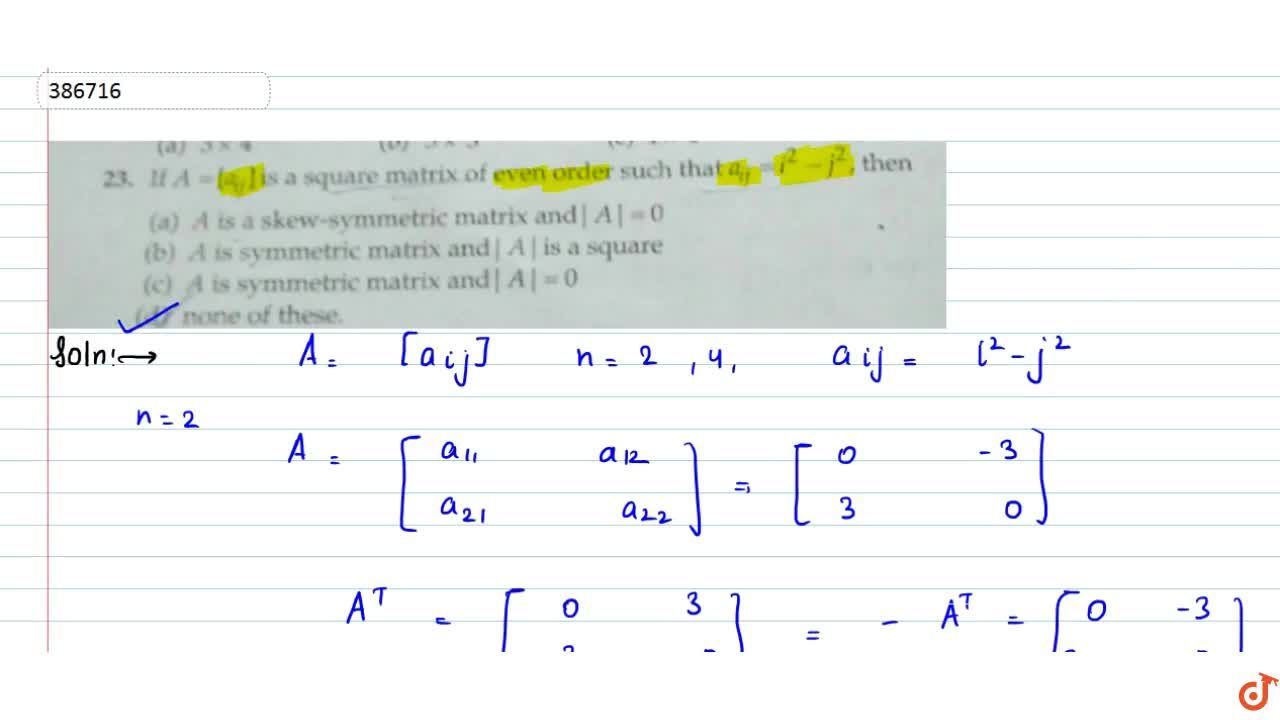 Solution for If A=[a_(ij)] is a square matrix of even order s