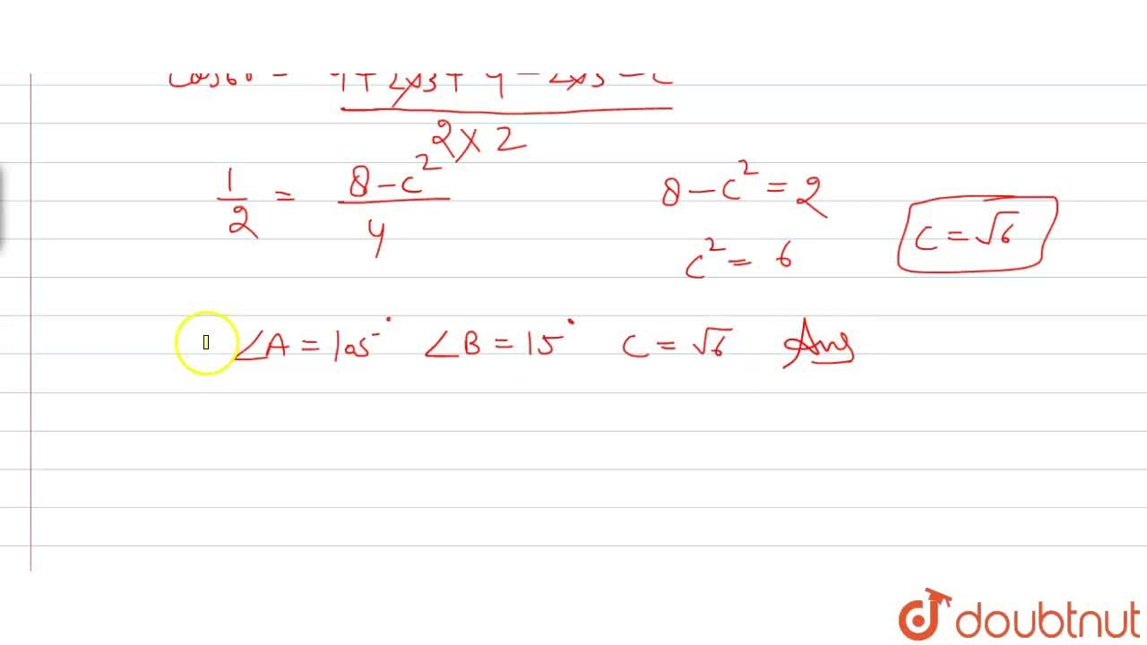 Solution for Solve the triangle in which a=(sqrt3+1),b=(sqrt3-